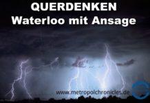 Querdenken - Waterloo mit Ansage - Foro: Pixabay