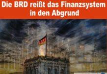 Die BRD reißt das Welt-Finanzsystem in den Abgrund