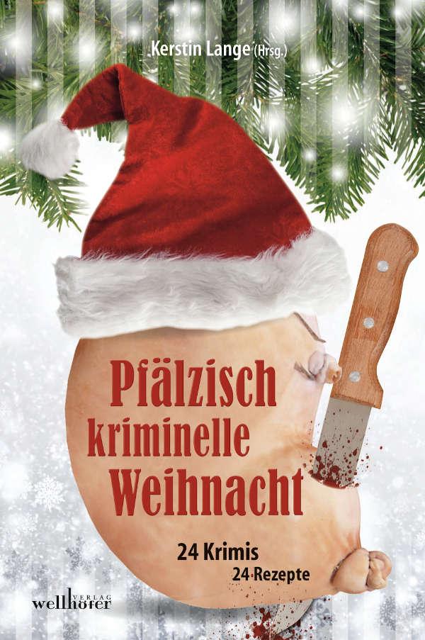 Pfälzisch kriminelle Weihnacht (Foto: Wellhöfer Verlag)
