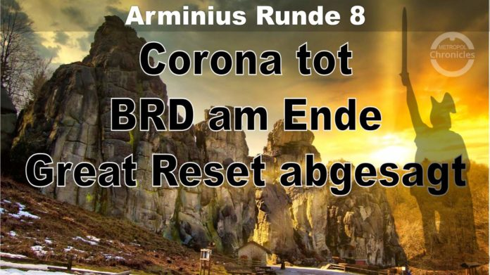 Arminius Runde 8 - Corona tot - BRD am Ende - Great Reset abgesagt