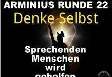 Arminius Runde 22 - Denke Selbst - Sprechenden Menschen wird geholfen