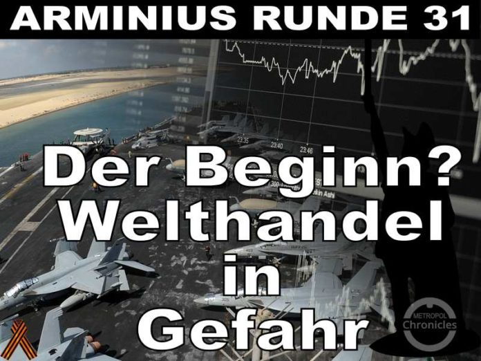 Arminius Runde 31 - Welthandel und Börse in Gefahr