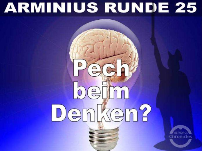Arminius Runde 25 - Pech beim Denken?