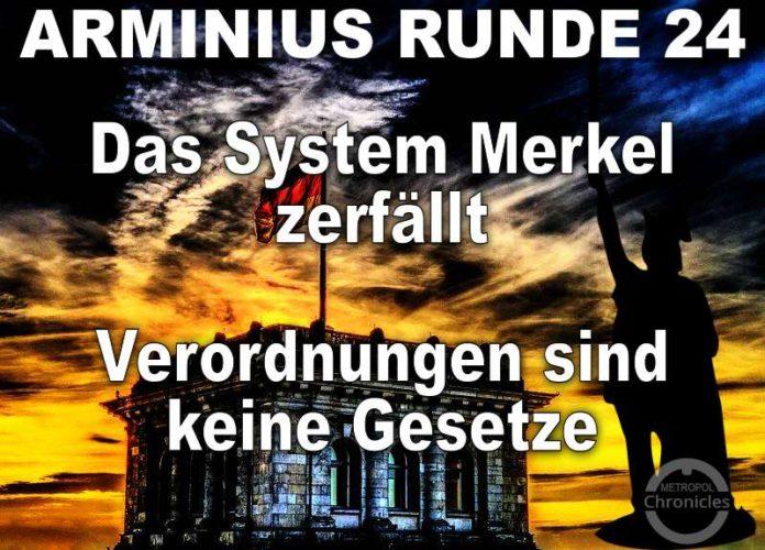 Arminius Runde 24 - Das System Merkel zerfällt - Verordnungen sind keine Gesetze