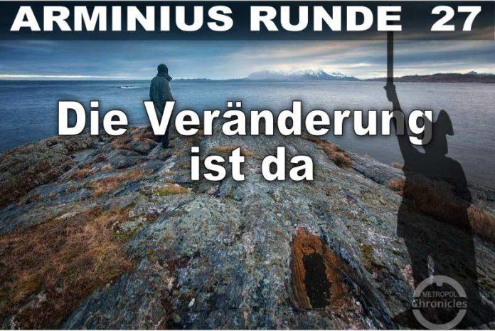 Arminius Runde 27 - Die Veränderung ist da
