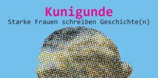 """Plakat """"Kunigunde – Starke Frauen schreiben Geschichte(n)"""" (Quelle: Arbeitskreis Literatur Herrenhof)"""
